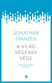 Jonathan Franzen: A világ végének vége -  (Könyv)