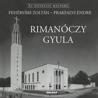 Fehérvári Zoltán, Prakfalvi Endre: Rimanóczy Gyula -  (Könyv)