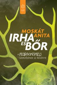 Moskát Anita: Irha és bőr -  (Könyv)