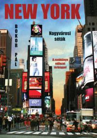 Bokor Pál: New York - Nagyvárosi séták - A zsebkönyv változat -  (Könyv)