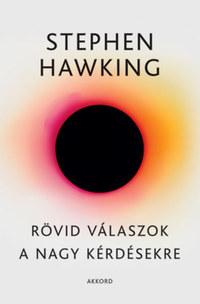 Stephen Hawking: Rövid válaszok a nagy kérdésekre -  (Könyv)