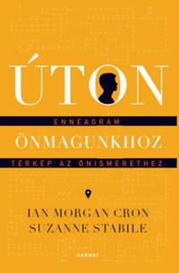 Ian Morgan Cron, Suzanne Stabile: Úton önmagunkhoz - Enneagram - térkép az önismerethez -  (Könyv)