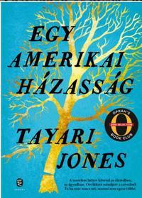 Tayari Jones: Egy amerikai házasság -  (Könyv)