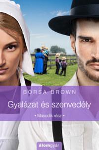 Borsa Brown: Gyalázat és szenvedély - Második rész -  (Könyv)