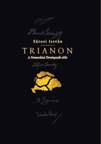 Sárosi István: Trianon - A Nemzetközi Törvényszék előtt -  (Könyv)