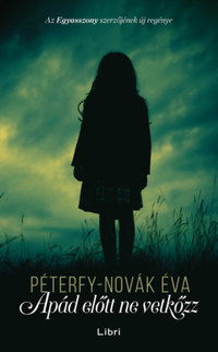 Péterfy-Novák Éva: Apád előtt ne vetkőzz -  (Könyv)