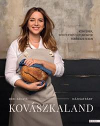 Déri Szilvia: Kovászkaland - Kenyerek, sós és édes sütemények természetesen -  (Könyv)