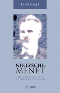 Láng Csaba: Nietzsche-menet - Teremtés és szenvedés Nietzsche filozófiájában -  (Könyv)
