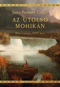 James F. Cooper: Az utolsó mohikán - Elbeszélés 1757-ből -  (Könyv)