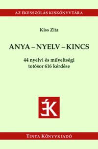 Anya-nyelv-kincs - 44 nyelvi és műveltségi totósor 616 kérdése -  (Könyv)