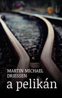 Martin Michael Driessen: A pelikán -  (Könyv)