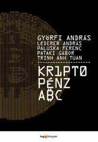Györfi András: Kriptopénz ABC -  (Könyv)