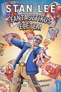 Stan Lee, Peter David: Stan Lee - Fantasztikus életem - A Marvel Comics története -  (Könyv)