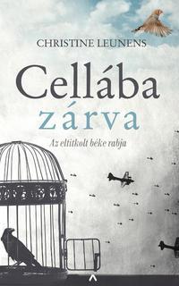 Christine Leunens: Cellába zárva - Az eltitkolt béke rabja -  (Könyv)