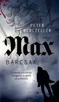 Peter Berczeller: Max - Bárcsak... -  (Könyv)