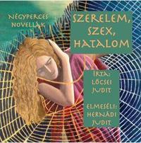 Lőcsei Judit, Hernádi Judit: Szerelem, szex, hatalom - Hangoskönyv -  (Könyv)