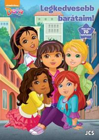 Dóra és barátai - Legkedvesebb barátaim! -  (Könyv)