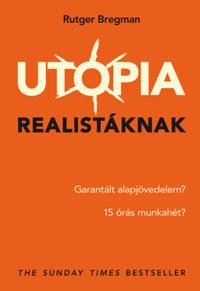 Rutger Bregman: Utópia realistáknak -  (Könyv)