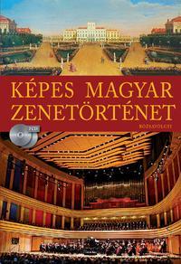 Kárpáti János: Képes Magyar Zenetörténet (2 CD-melléklettel) -  (Könyv)