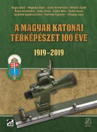 A magyar katonai térképészet 100 éve - 1919-2019 - DVD melléklettel -  (Könyv)