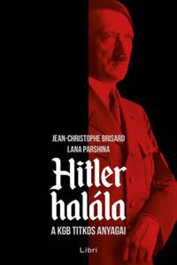 Jean-Christophe Brisard, Lana Parshina: Hitler halála - A KGB titkos anyagai -  (Könyv)
