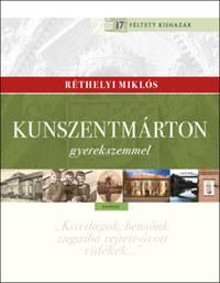 Réthelyi Miklós: Kunszentmárton gyerekszemmel -  (Könyv)