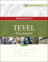 Móser Zoltán: Tevel - Úton, hazafelé -  (Könyv)