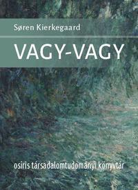 Soren Kierkegaard: Vagy-vagy -  (Könyv)
