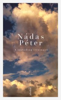 Nádas Péter: A szabadság tréningjei -  (Könyv)