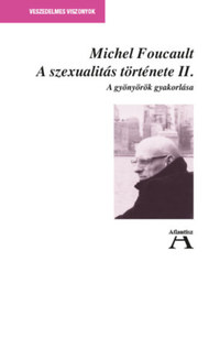 Michel Foucault: A szexualitás történet II. - A gyönyörök gyakorlása -  (Könyv)
