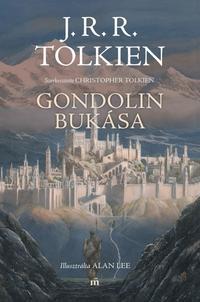 J. R. R. Tolkien: Gondolin bukása -  (Könyv)