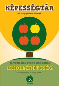 Demeter Lázár Katalin, Dr. Váradi Ágnes: Képességtár 3. - Iskolaérettség - Tehetséggondozó füzetek 5-6 éves gyerekek és szüleik számára -  (Könyv)