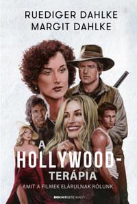 Ruediger Dahlke, Margit Dahlke: A Hollywood-terápia - Amit a filmek elárulnak rólunk -  (Könyv)