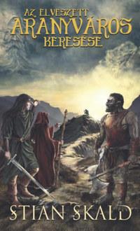 Stian Skald: Az elveszett aranyváros keresése -  (Könyv)