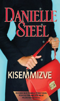 Danielle Steel: Kisemmizve -  (Könyv)