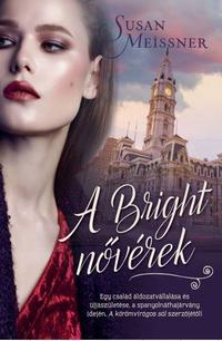 Susan Meissner: A Bright nővérek -  (Könyv)