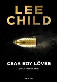 Lee Child: Csak egy lövés -  (Könyv)