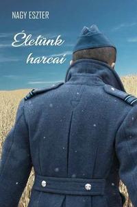Nagy Eszter: Életünk harcai -  (Könyv)