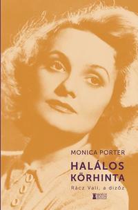 Monica Porter: Halálos körhinta - Rácz Vali, a dizőz -  (Könyv)