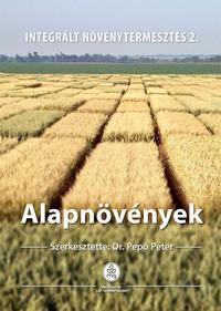 Dr. Pepó Péter: Alapnövények - Integrált növénytermesztés 2. -  (Könyv)