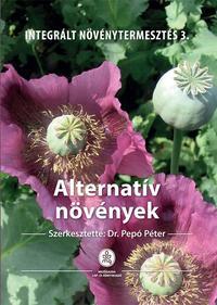 Dr. Pepó Péter: Alternatív növények - Integrált növénytermesztés 3. -  (Könyv)