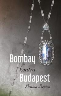 Bettina Benton: Bombay kontra Budapest -  (Könyv)