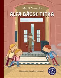Marék Veronika: Alfa bácsi titka -  (Könyv)