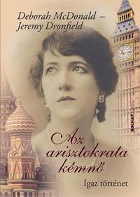 Deborah Mcdonald, Jeremy Dronfield: Az arisztokrata kémnő - Igaz történet -  (Könyv)