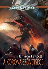 Harrison Fawcett: A Korona Szövetsége -  (Könyv)