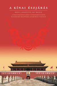 Boyé Lafayette De Mente: A Kínai észjárás - A hagyományos kínai gondolkodásmód és kortárs kultúrára gyakorolt hatásai -  (Könyv)