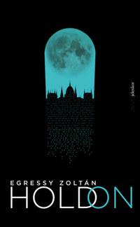 Egressy Zoltán: Hold on - A Déli Szél Balladája -  (Könyv)