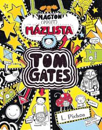 Liz Pichon: Nagyon (picit) mázlista - Tom Gates 6. -  (Könyv)