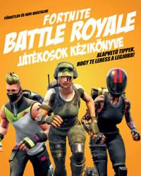 Kevin Pettman: Független és nem hivatalos Fortnite Battle Royale játékosok kézikönyve -  (Könyv)