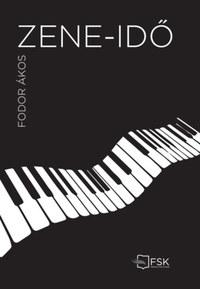 Fodor Ákos: Zene-idő -  (Könyv)